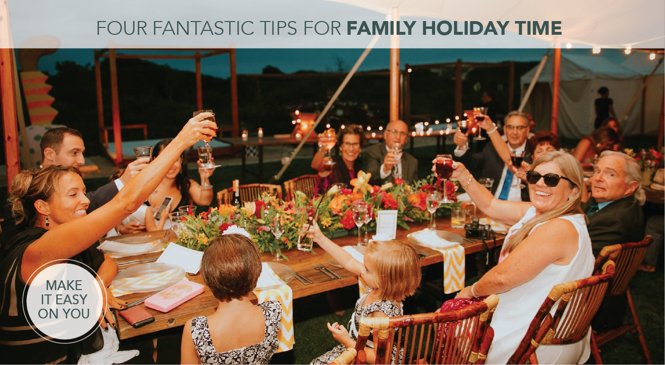 four fantastic tips for family holiday time Want the Best Holiday Experience?